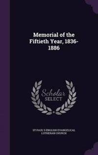 Memorial of the Fiftieth Year, 1836-1886