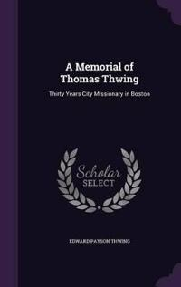 A Memorial of Thomas Thwing
