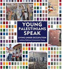 Young palestinians speak - living under occupation