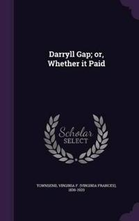 Darryll Gap; Or, Whether It Paid