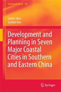 Development and Planning in Seven Major Coastal Cities in Southern and Eastern China