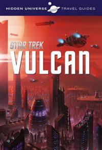 Hidden universe travel guide - star trek: vulcan
