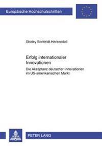Erfolg Internationaler Innovationen: Die Akzeptanz Deutscher Innovationen Im Us-Amerikanischen Markt