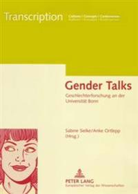 Gender Talks: Geschlechterforschung an Der Universitaet Bonn