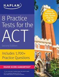Kaplan 8 Practice Tests for the ACT
