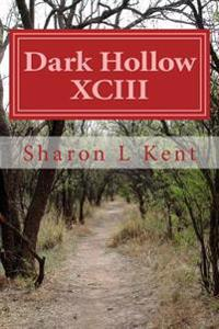 Dark Hollow XCIII