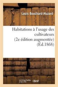 Habitations A L'Usage Des Cultivateurs 2e Edition Augmentee