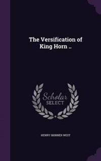 The Versification of King Horn ..