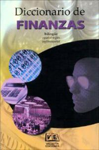 Diccionario de Finanzas. Español - Inglés & Spanish - English: Financial Dictionary