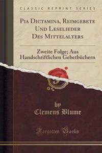 Pia Dictamina, Reimgebete Und Leselieder Des Mittelalters