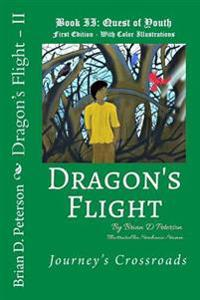 Dragon's Flight - II: Quest of Youth - Fully Illustrated in Color