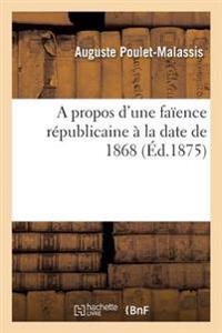 A Propos d'Une Fa�ence R�publicaine � La Date de 1868
