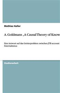 A. Goldmans -A Causal Theory of Knowing-