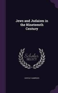 Jews and Judaism in the Nineteenth Century