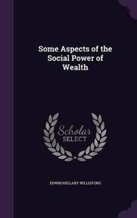 Some Aspects of the Social Power of Wealth ..