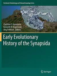 Early Evolutionary History of the Synapsida