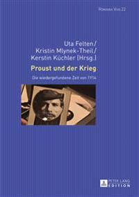 Proust Und Der Krieg: Die Wiedergefundene Zeit Von 1914