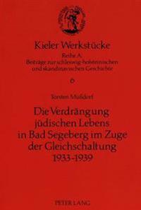Die Verdraengung Juedischen Lebens in Bad Segeberg Im Zuge Der Gleichschaltung 1933-1939