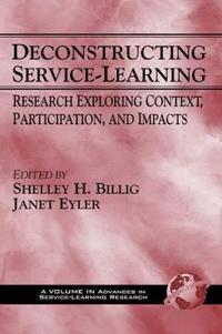Deconstructing Service-Learning: Research Exploring Context, Participation and Impacts