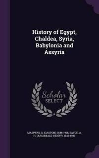 History of Egypt, Chaldea, Syria, Babylonia and Assyria