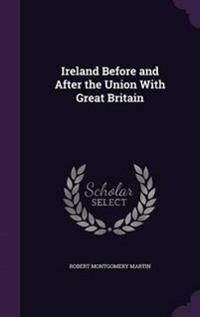 Ireland Before and After the Union with Great Britain