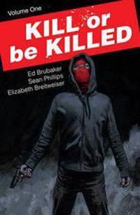 Kill or Be Killed Volume 1 - Ed Brubaker - böcker (9781534300286)     Bokhandel