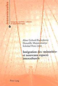 Integration Des Minorites Et Nouveaux Espaces Interculturelsÿ
