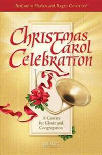 Christmas Carol Celebration: A Cantata for Choir and Congregation (Director's Score), Score