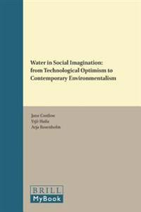 Water in Social Imagination: From Technological Optimism to Contemporary Environmentalism