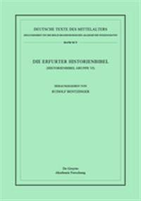 Die Erfurter Historienbibel: (Historienbibel Gruppe VI)