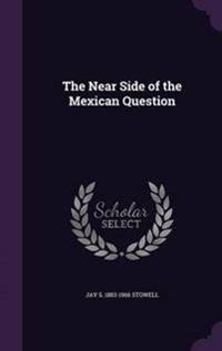 The Near Side of the Mexican Question