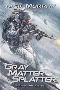 Gray Matter Splatter