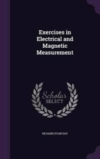 Exercises in Electrical & Magnetic Measurement