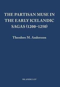 The Partisan Muse in the Early Icelandic Sagas (1200-1250)