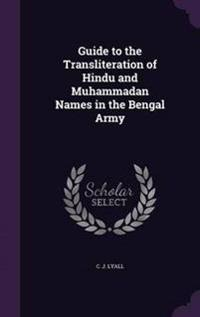 Guide to the Transliteration of Hindu and Muhammadan Names in the Bengal Army