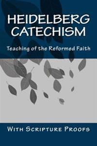 Heidelberg Catechism: Teaching of the Reformed Faith