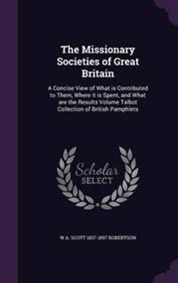 The Missionary Societies of Great Britain