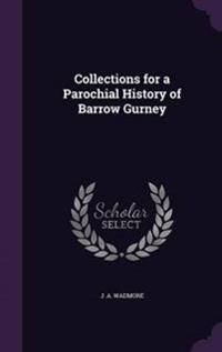 Collections for a Parochial History of Barrow Gurney
