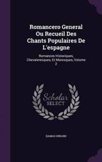 Romancero General Ou Recueil Des Chants Populaires de L'Espagne