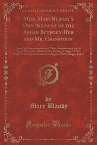 Miss. Mary Blandy's Own Account of the Affair Between Her and Mr. Cranstoun