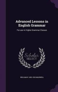 Advanced Lessons in English Grammar