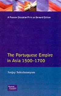 The Portuguese Empire in Asia, 1500-1700