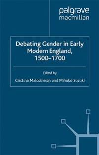 Debating Gender in Early Modern England 1500-1700