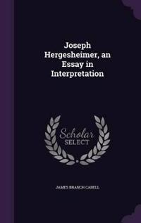 Joseph Hergesheimer, an Essay in Interpretation