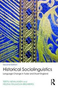Historical Sociolinguistics: Language Change in Tudor and Stuart England