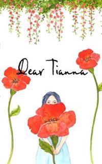 Dear Tianna