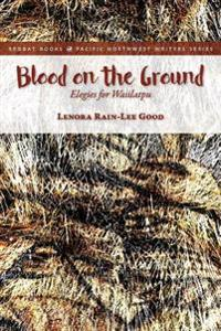 Blood on the Ground: Elegies for Waiilatpu