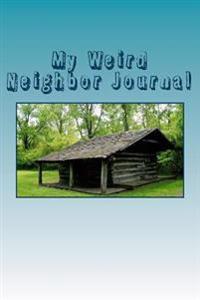 My Weird Neighbor Journal