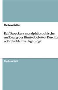 Ralf Stoeckers Moralphilosophische Auflosung Der Hirntoddebatte - Durchbruch Oder Problemverlagerung?