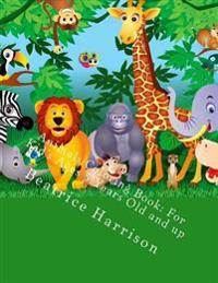 Animals Coloring Book: For Kid's Ages 5 Years Old and Up
